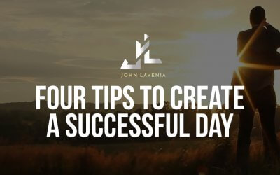 Four Tips to Create a Successful Day