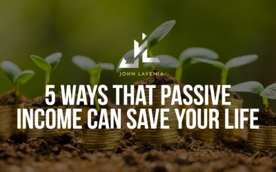 5 Ways That Passive Income Can Save Your Life